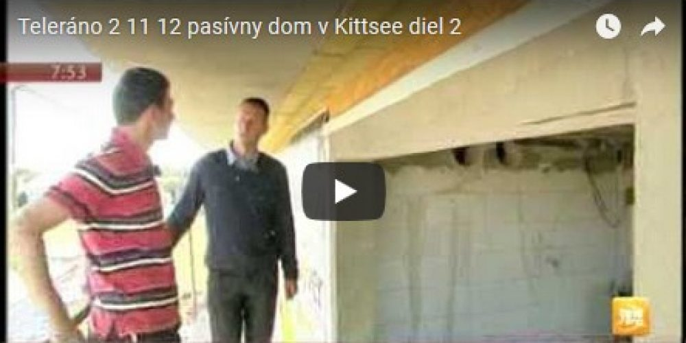 Teleráno – pasívny dom v Kittsee (diel 2) (video blog)